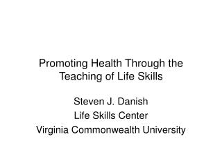 Promoting Health Through the Teaching of Life Skills