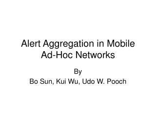 Alert Aggregation in Mobile Ad-Hoc Networks