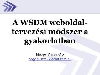 A WSDM weboldal-tervezési módszer a gyakorlatban