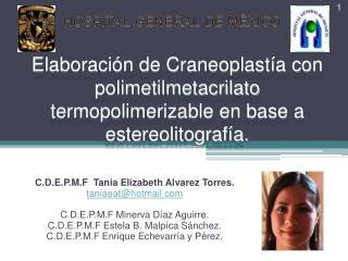 C.D.E.P.M.F  Tania Elizabeth Alvarez Torres. taniaeat@hotmail
