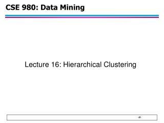 CSE 980: Data Mining