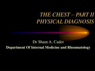 THE CHEST   PART II PHYSICAL DIAGNOSIS