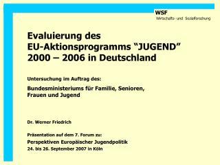 """Evaluierung des  EU-Aktionsprogramms """"JUGEND""""  2000 – 2006 in Deutschland"""