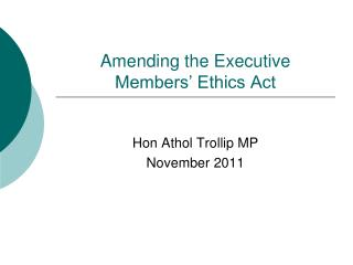 Amending the Executive Members' Ethics Act