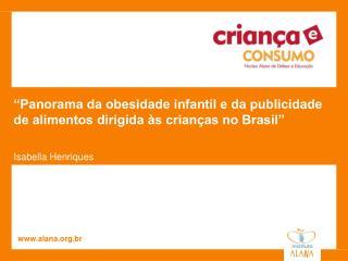 """""""Panorama da obesidade infantil e da publicidade de alimentos dirigida às crianças no Brasil"""""""