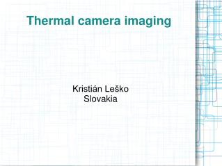 Thermal camera imaging
