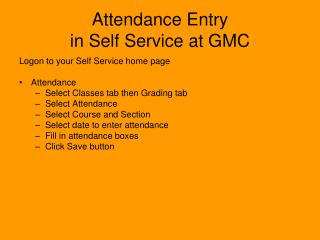Attendance Entry  in Self Service at GMC