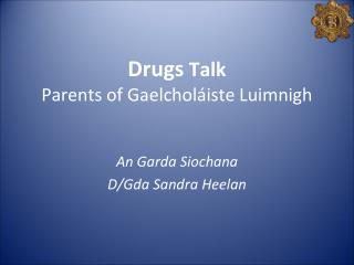 Drugs Talk Parents of Gaelcholáiste Luimnigh