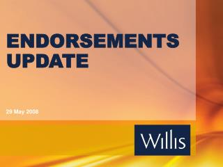 ENDORSEMENTS UPDATE