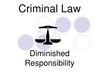 Criminal Law Diminished Responsibility