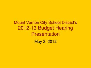 Mount Vernon City School District's 2012-13 Budget Hearing Presentation