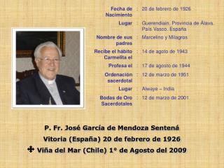 P. Fr. Jos� Garc�a de Mendoza Senten� Vitoria (Espa�a) 20 de febrero de 1926