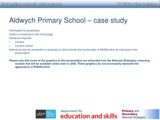 Aldwych Primary School – case study Information for presenters;
