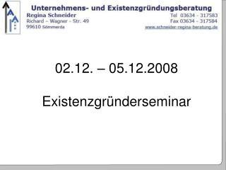 02.12. – 05.12.2008 Existenzgründerseminar