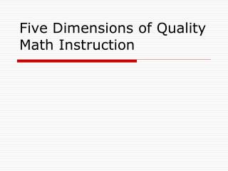 Five Dimensions of Quality Math Instruction