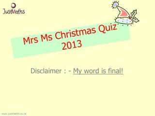 Mrs Ms Christmas Quiz 2013