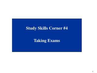 Study Skills Corner #4 Taking Exams