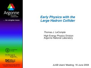 Early Physics with the  Large Hadron Collider