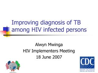 Improving diagnosis of TB among HIV infected persons