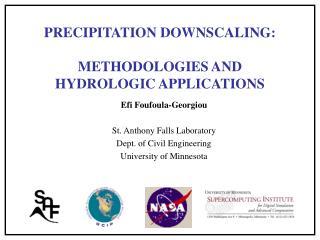 PRECIPITATION DOWNSCALING:  METHODOLOGIES AND  HYDROLOGIC APPLICATIONS