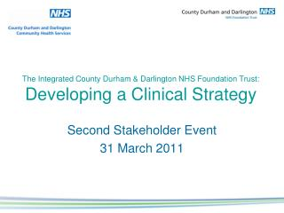 The Integrated County Durham & Darlington NHS Foundation Trust: Developing a Clinical Strategy