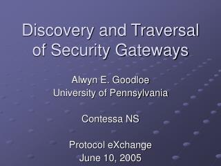 Discovery and Traversal of Security Gateways
