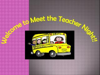Welcome to Meet the Teacher Night!!