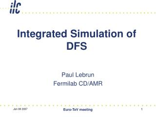 Integrated Simulation of DFS