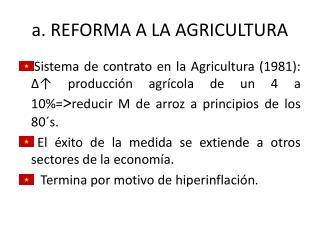 a.  REFORMA  A LA AGRICULTURA