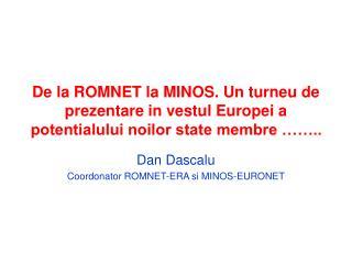 Dan Dascalu Coordonator ROMNET-ERA si MINOS-EURONET