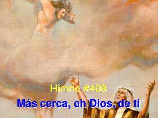 Himno #408 Más cerca, oh Dios, de ti