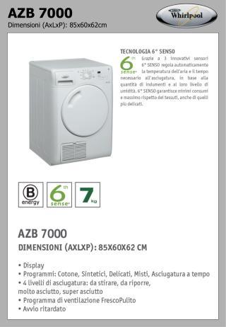 AZB 7000 Dimensioni (AxLxP): 85x60x62cm