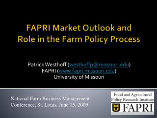 FAPRI  Market  Outlook and  Role  in the  Farm  Policy  Process