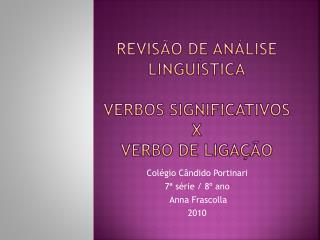Revisão de análise  lingUística Verbos significativos X  verbo de ligação