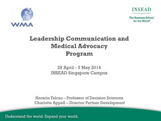 Leadership Communication and  Medical Advocacy Program 29 April - 3 May 2014
