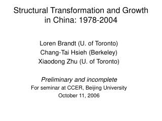 Structural Transformation and Growth in China: 1978-2004