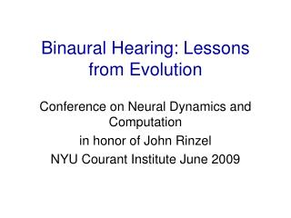 Binaural Hearing: Lessons from Evolution