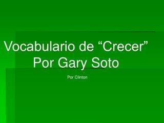 """Vocabulario de """"Crecer"""" Por Gary Soto"""