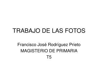 TRABAJO DE LAS FOTOS