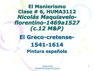 El Manierismo Clase # 6, HUMA3112 Nicolás Maquiavelo-florentino-1469a1527 (c.12 M&P)