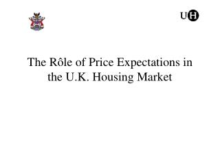 The Rôle of Price Expectations in the U.K. Housing Market