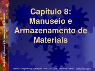 Capítulo 8: Manuseio e Armazenamento de Materiais