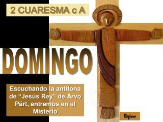 """Escuchando la antífona de """"Jesús Rey"""" de  Arvo Pärt , entremos en el Misterio"""
