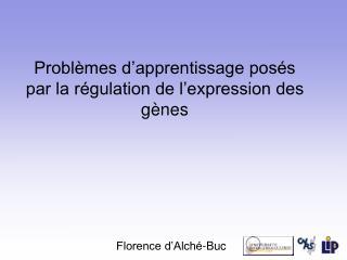Problèmes d'apprentissage posés par la régulation de l'expression des gènes