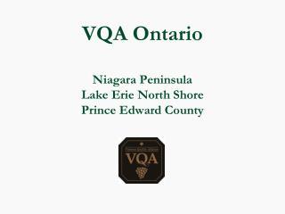 VQA Ontario Niagara Peninsula Lake Erie North Shore  Prince Edward County