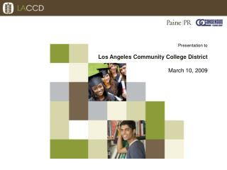 Presentation to Los Angeles Community College District March 10, 2009