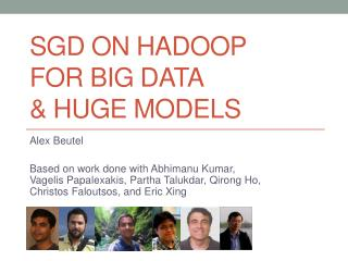 SGD on  Hadoop for Big  dATA & Huge Models