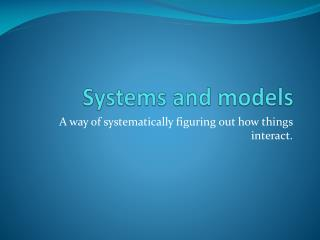 Systems and models