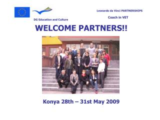 WELCOME PARTNERS!!  Konya 28th – 31st May 2009