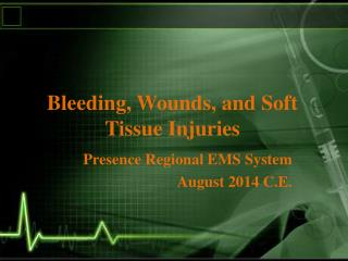 Bleeding, Wounds, and Soft Tissue Injuries